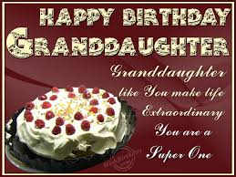 50 Happy Birthday Wishes For Grand Daughter Ever Birthday Happy Birthday Wishes For A Granddaughter