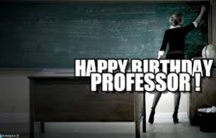 Happy Birthday Professor