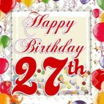 Happy 27th Birthday Wishes | Best 27th Birthday Greetings