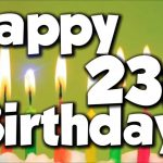 Happy 23th Birthday Wishes And Greetings