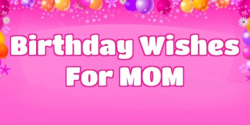 Mother's Birthday Wishes