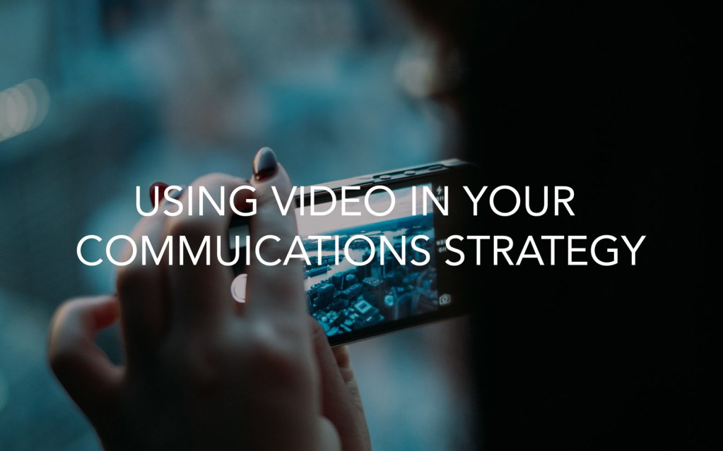 featured image for blog on using video in your communications strategy