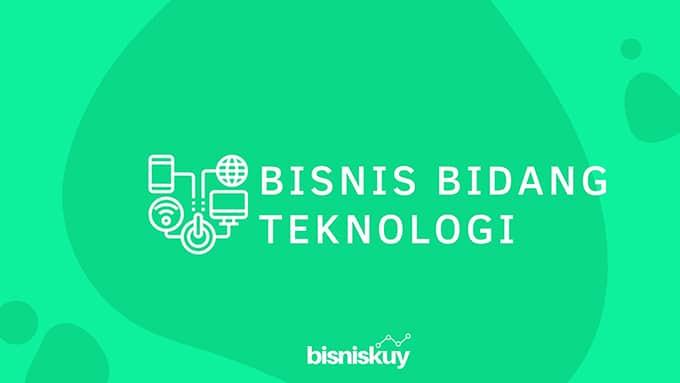 bisnis bidang teknologi