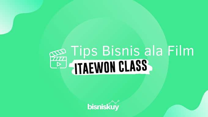 tips bisnis ala itaewon class