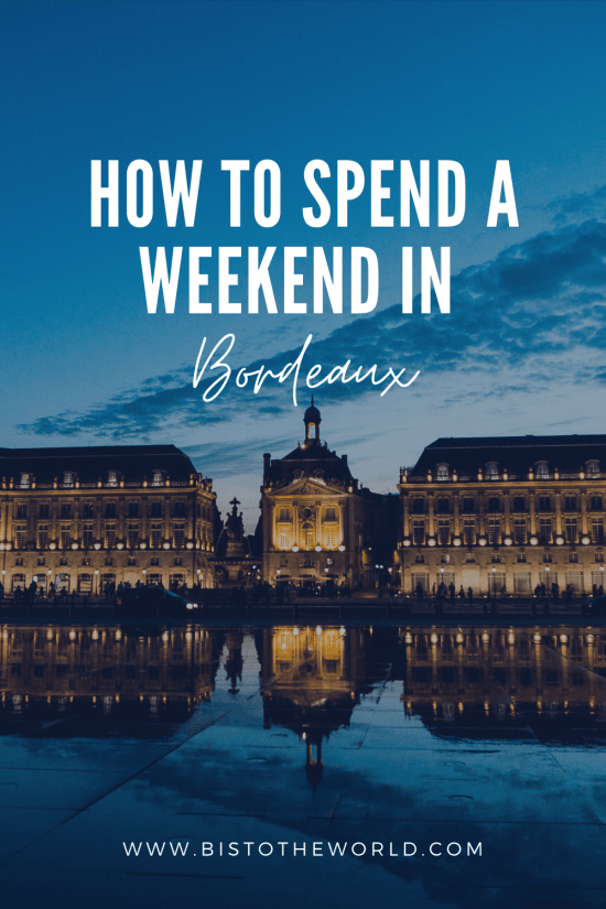 how to spend a weekend in bordeaux