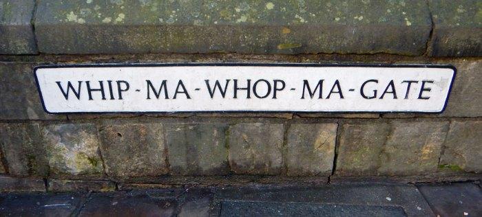 Whip Ma Wop Ma Gate, York