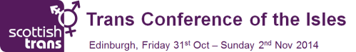 Trans Conference of the Isles. Edinburgh, Friday 31st Oct to Sunday 2nd Nov 2014.