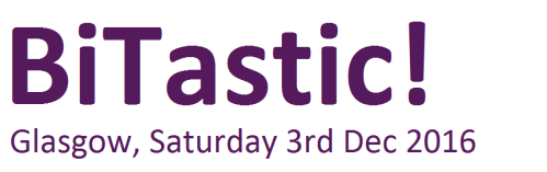 BiTastic! | Glasgow, Saturday 3rd Dec 2016