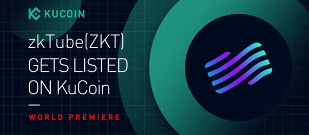 KuCoin Launches ZKT's World Premiere and Takes Part in zkTube Layer2 Mining