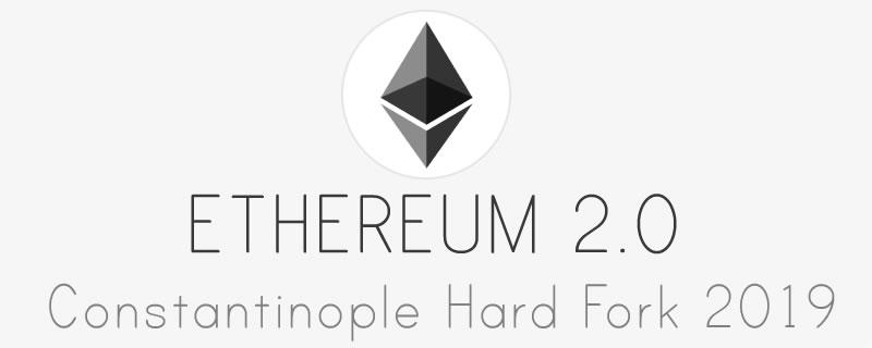 Ethereum 2.0 y Constantinople Hard Fork 2019