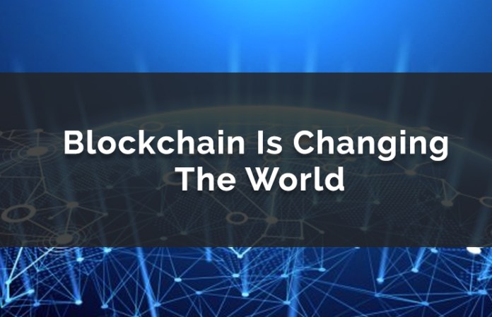 Blockchain Is Changing The World