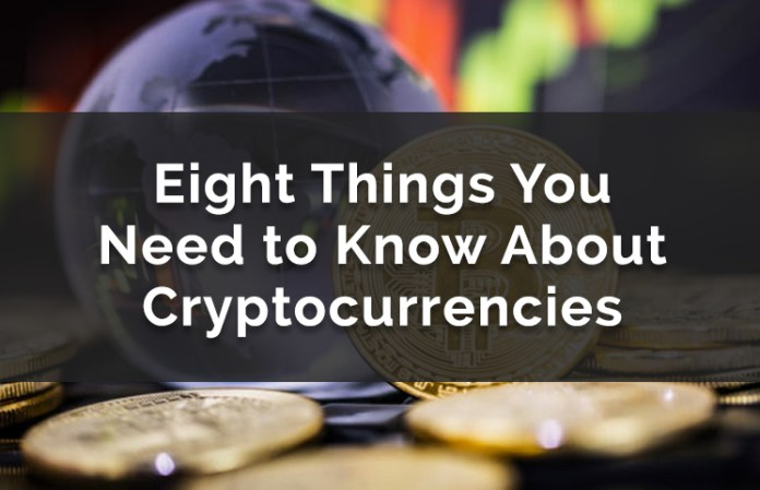 Eight Things You Need To Know About Cryptocurrencies