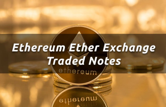 Ethereum Ether Exchange Traded Notes