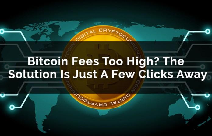 Bitcoin fees too high