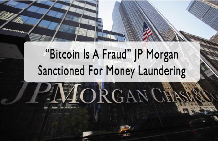 'Bitcoin Is A Fraud' JP Morgan Sanctioned For Money Laundering