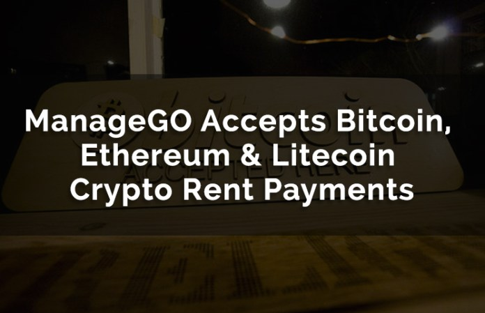 ManageGO Accepts Bitcoin, Ethereum & Litecoin Crypto Rent Payments