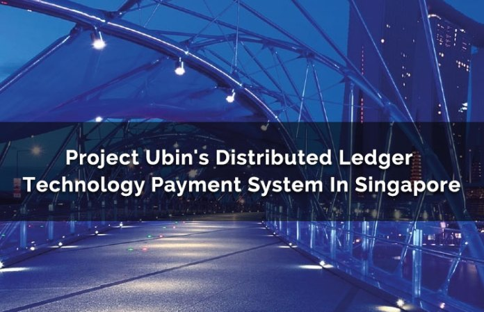 Project Ubin's Distributed Ledger Technology Payment System