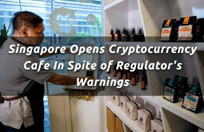Singapore Opens Cryptocurrency Cafe In Spite of Regulator's Warnings