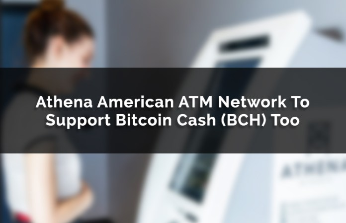 Athena America ATM Network To Support Bitcoin Cash (BCH) Too