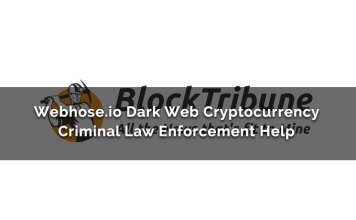 Webhose.io Dark Web Cryptocurrency Criminal Law Enforcement Help