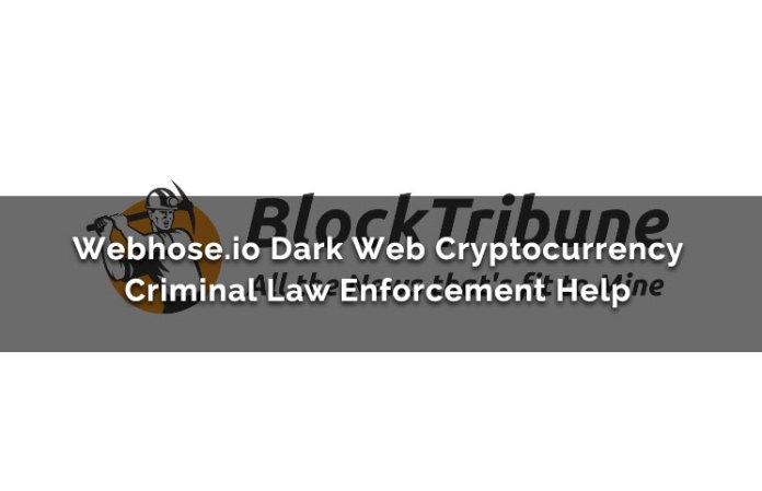Webhose.io Dark Web Cryptocurrency Criminal Law Enforcement Help
