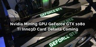 Nvidia Mining GPU GeForce GTX 1080 Ti Inno3D Card Details Coming