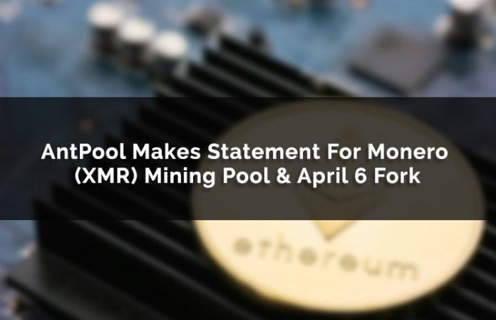 AntPool Makes Statement For Monero (XMR) Mining Pool & April 6 Fork