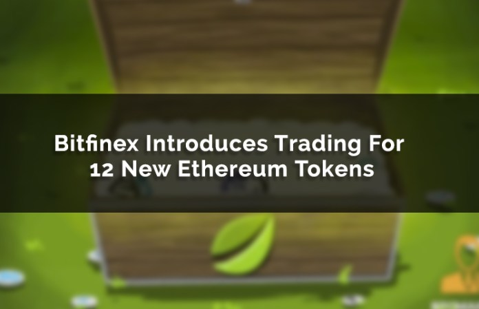 Bitfinex Crypto Exchange Adds 12 Ethereum ERC20 Tokens For Trading