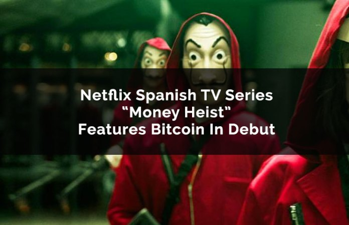 bitcoin money heist netflix series