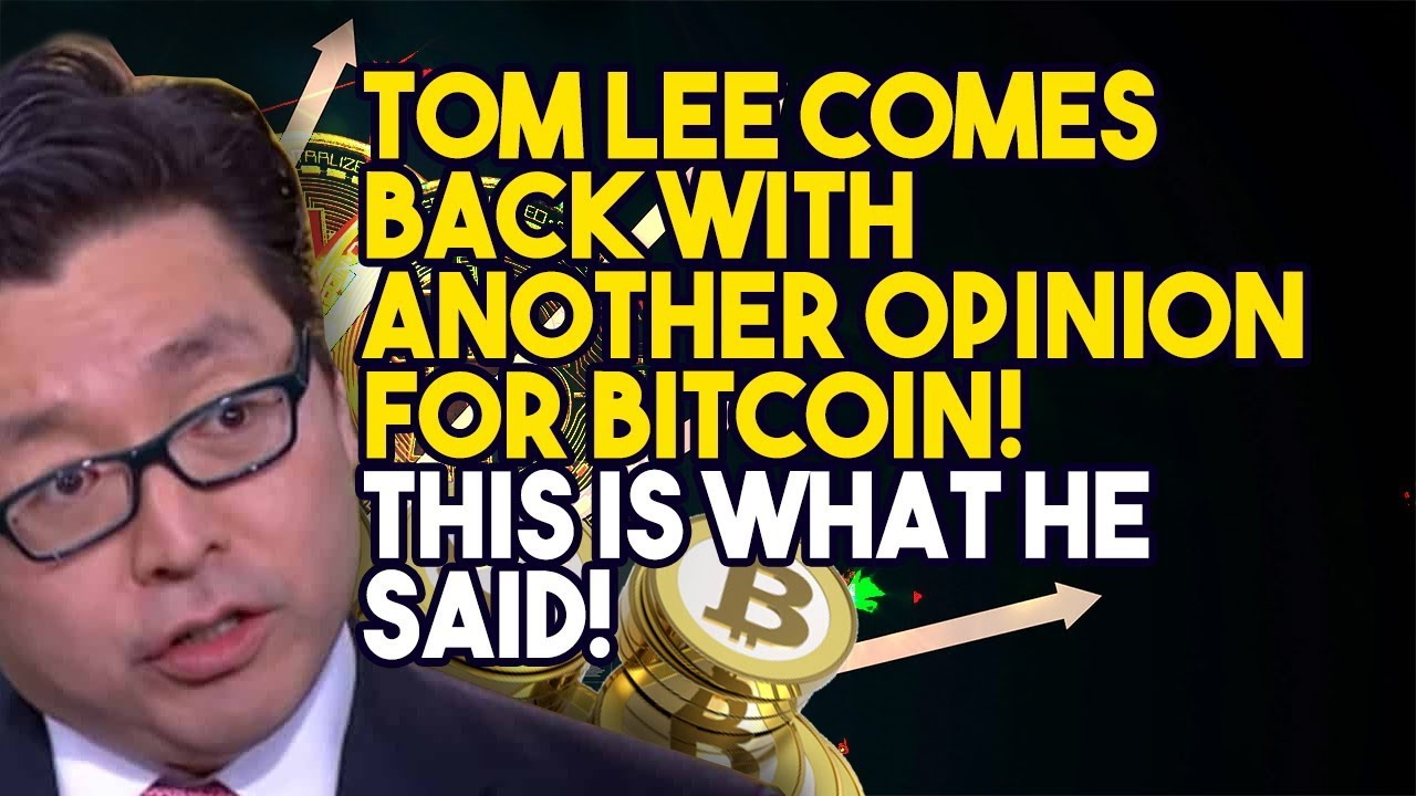 TOM LEE COMES BACK WITH ANOTHER OPINION FOR BITCOIN! This is What He Said!