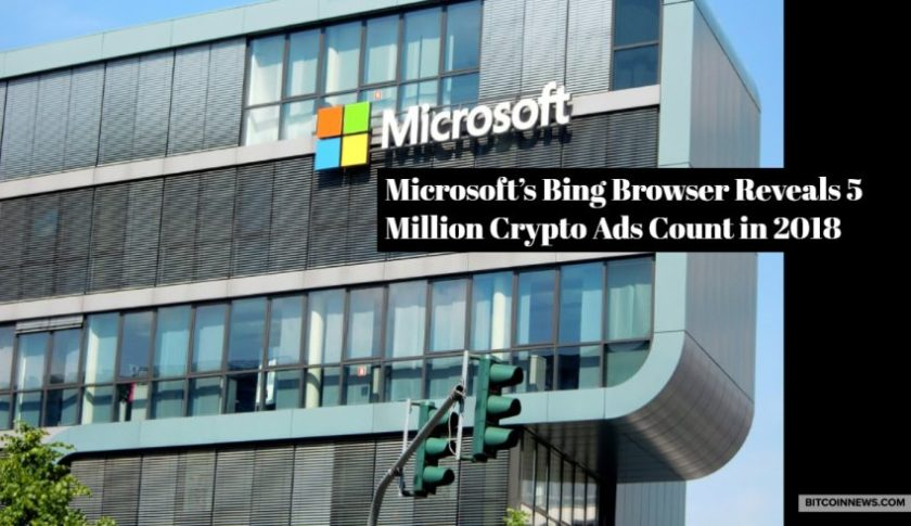 Microsoft's Bing Browser Reveals 5 Million Crypto Ads Count in 2018