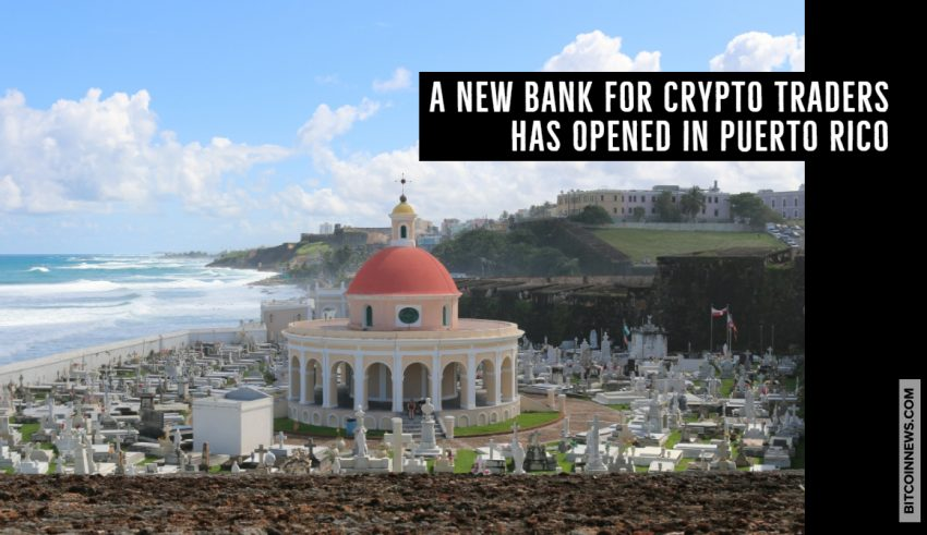 A New Bank for Crypto Traders Has Opened in Puerto Rico