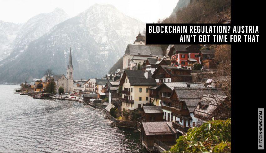 Blockchain Regulation? Austria Ain't Got Time for That