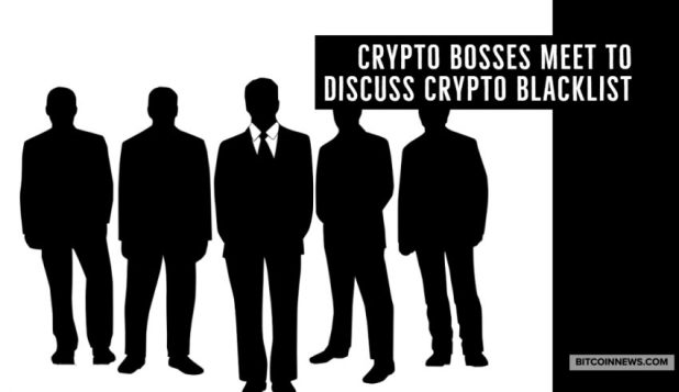 Crypto Bosses Meet to Discuss Crypto Blacklist