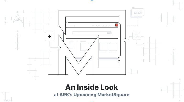 ARK.io Announces MarketSquare: The New Homepage for the Decentralized Web