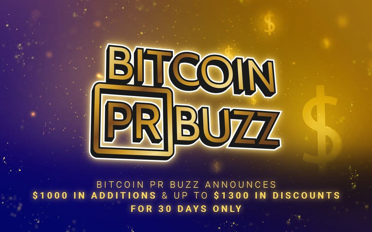 Bitcoin PR Buzz Announces $1000 in Additions & Up to $1300 in Discounts for 30 Days Only