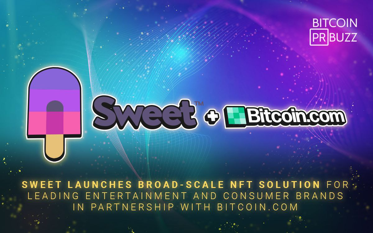 Sweet Launches Broad-Scale NFT Solution for Leading Entertainment and Consumer Brands in Partnership with Bitcoin.com