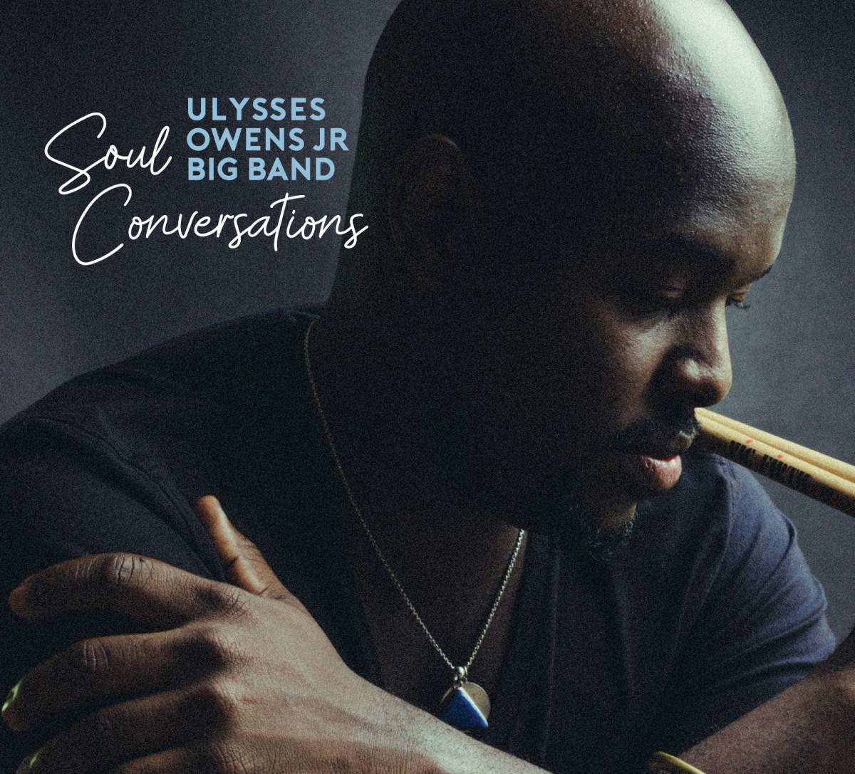 Cover Photo for Ulysses Owens Jr. new album Soul Conversations