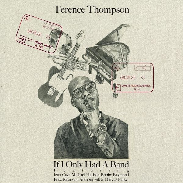 Cover of Terence Thompson's new album If I Only Had A Band