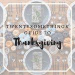 Twentysomethings' Guide To: Thanksgiving