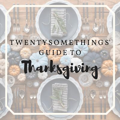 Twentysomethings' Guide To: Thanksgiving