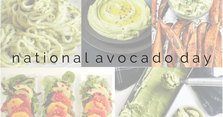 National Avocado Day + My Favorite Avocado Recipes