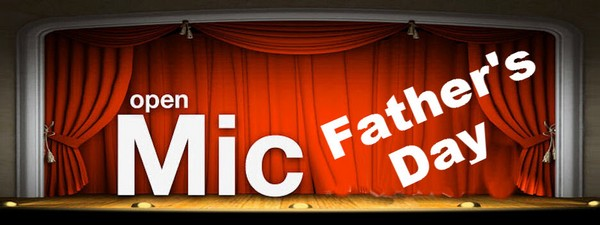 Open Mic Fathers Day