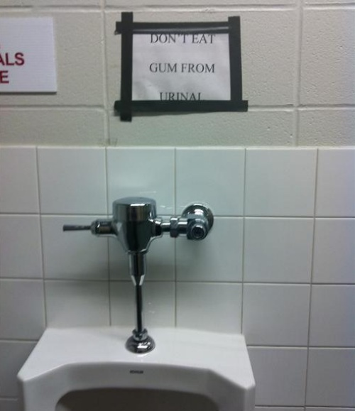 Dont eat gum from urinal