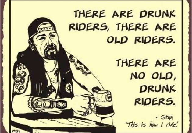 No old drunk riders