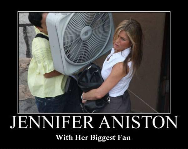 Annistons biggest fan