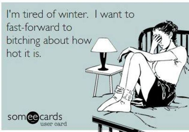 I'm tired of winter