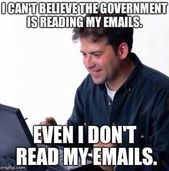 I can't believe the government is reading my emails