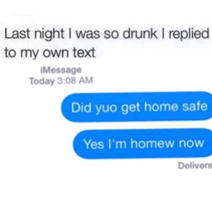 So drunk