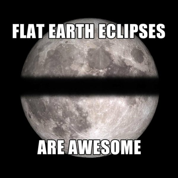 [Image: Flat-Earth-Eclipse-600x600.jpg?resize=600%2C600]